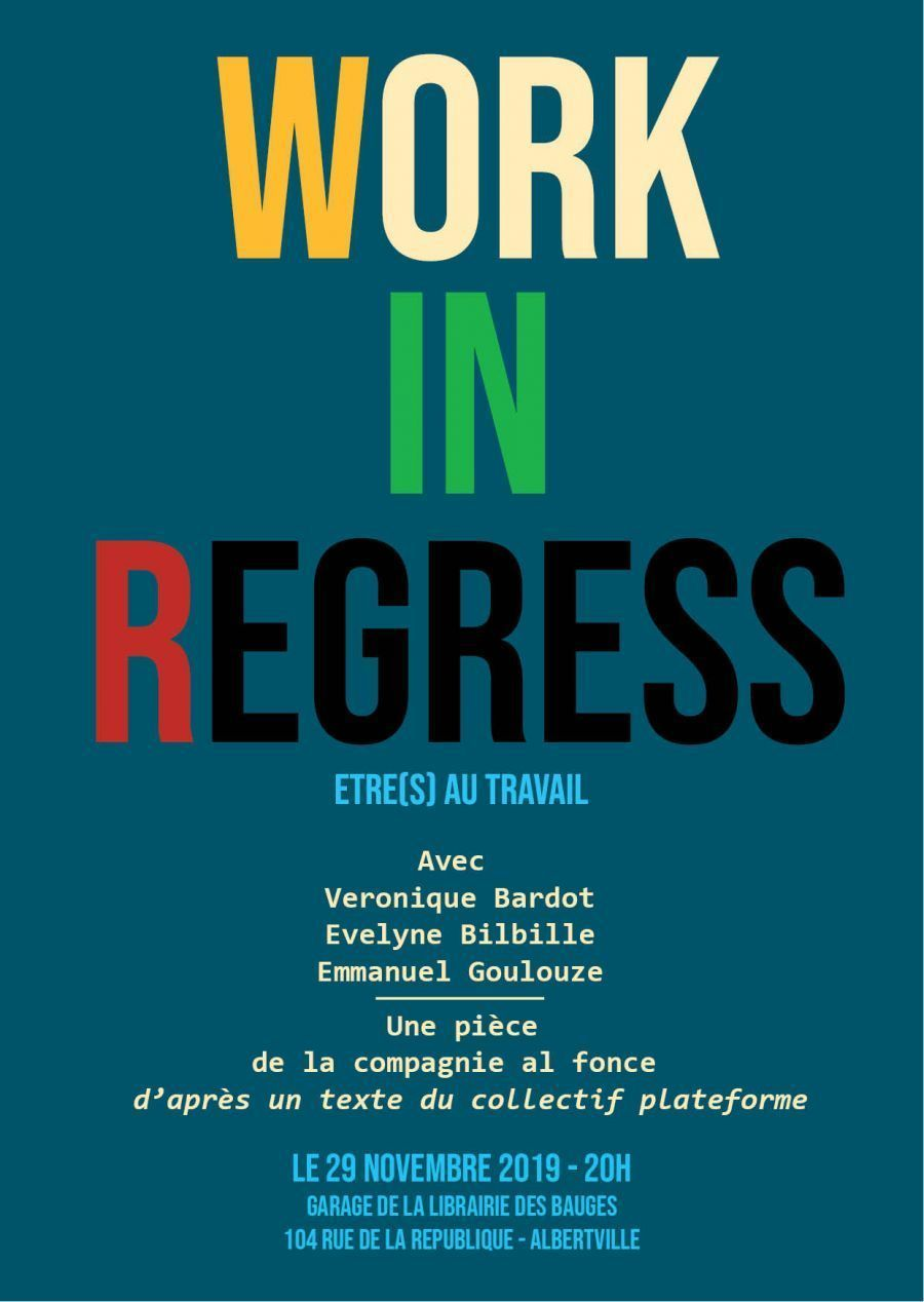 Théatre : Work in Regress - Compagnie Al Fonce