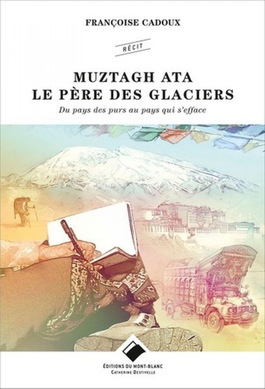 Festival le printemps de la montagne - Rencontre goûter littéraire : Françoise Cadoux/ Muztagh Ata, le père des glaciers
