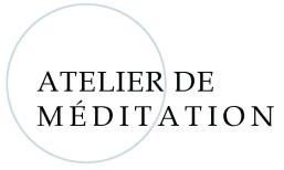 Atelier méditation