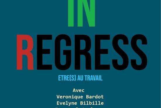 Théatre : Work in Regress - Compagnie Al Fonce